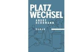 André Herrmann: Platzwechsel. Cover: Voland & Quist