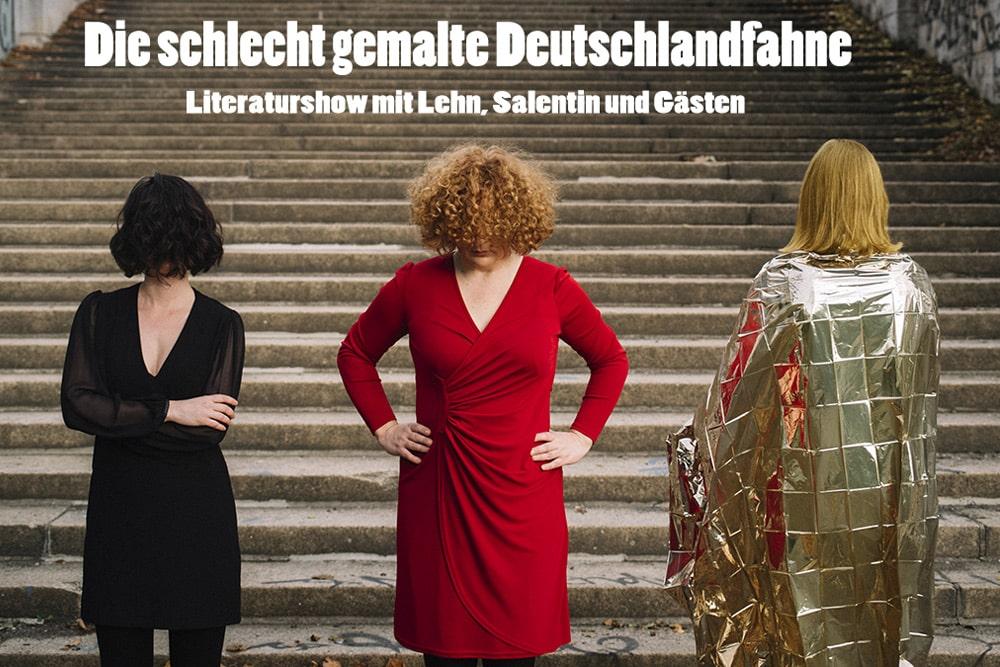 """Ankündigung für die Literaturshow """"Die schlecht gemalte Deutschlandfahne"""