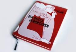 Magdalena Jagelke: Ein gutes Verbrechen. Foto: Ralf Julke