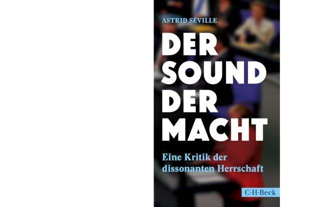Astrid Séville: Der Sound der Macht. Cover: C. H. Beck