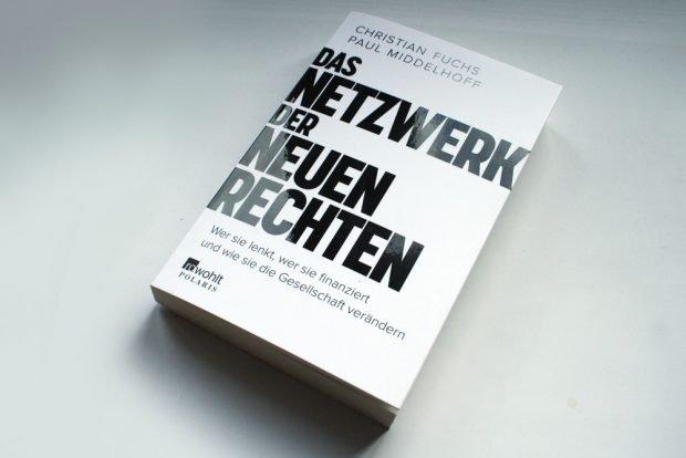 Christian Fuchs, Paul Middelhoff: Das Netzwerk der Neuen Rechten. Foto: Ralf Julke