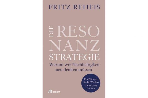 Fritz Reheis: Die Resonanzstrategie. Cover: oekom Verlag