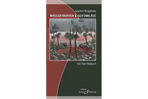 Joachim Ringelnatz: Wassertropfen & Seifenblase. Cover: Edition Kunst & Dichtung