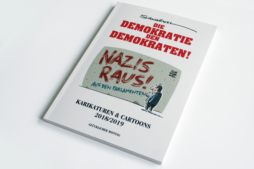 Schwarwel: Die Demokratie den Demokraten! Foto: Ralf Julke