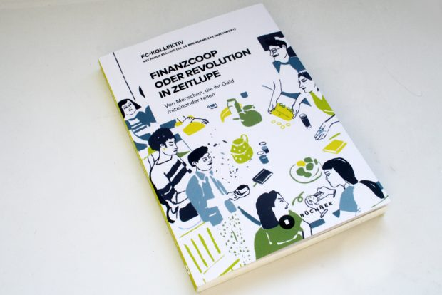 FC-Kollektiv: Finanzcoop oder Revolution in Zeitlupe. Foto: Ralf Julke