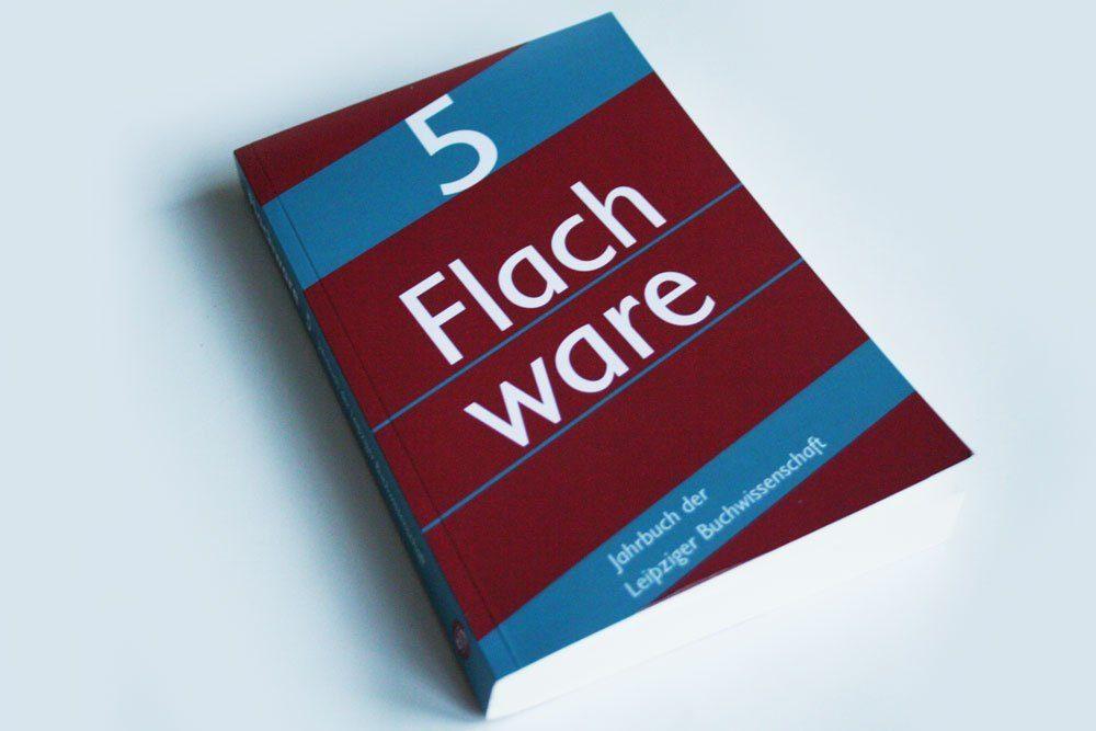 Martin Hochrein, Eyk Henze (Hrsg.): Flachware 5. Foto: Ralf Julke