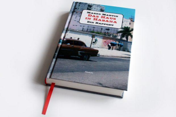 Marko Martin: Das Haus in Habana. Foto: Ralf Julke