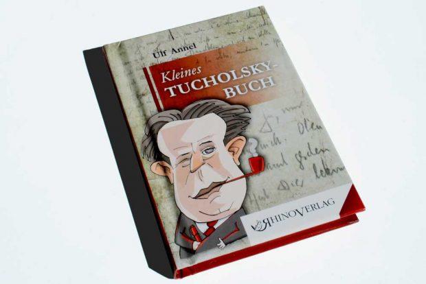 Ulf Annel: Kleines Tucholsky-Buch. Foto: Ralf Julke