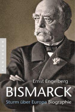 "Ernst Engelberg ""Bismarck – Sturm über Europa"" Siedler-Verlag, 2017. Foto: Siedler Verlag Cover"
