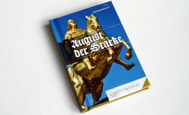 Hartmut Ellrich: August der Starke. Foto: Ralf Julke