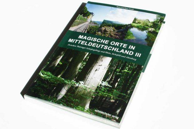 Ilona und Peter Traub: Magische Orte in Mitteldeutschland III. Foto: Ralf Julke