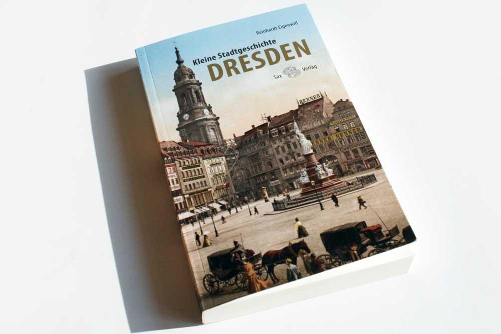 Reinhardt Eigenwill: Kleine Stadtgeschichte Dresden. Foto: Ralf Julke
