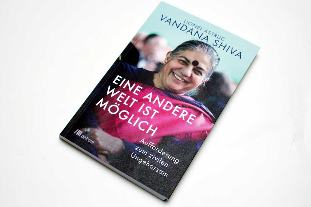 Vandana Shiva, Lionel Astruc: Eine andere Welt ist möglich. Foto: Ralf Julke
