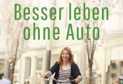 Besser leben ohne Auto. Ausschnitt Buchcover © oekom Verlag