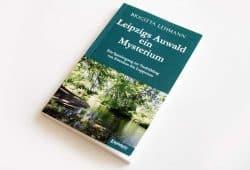 Brigitta Lehmann: Leipzigs Auwald - ein Mysterium. Foto: Ralf Julke