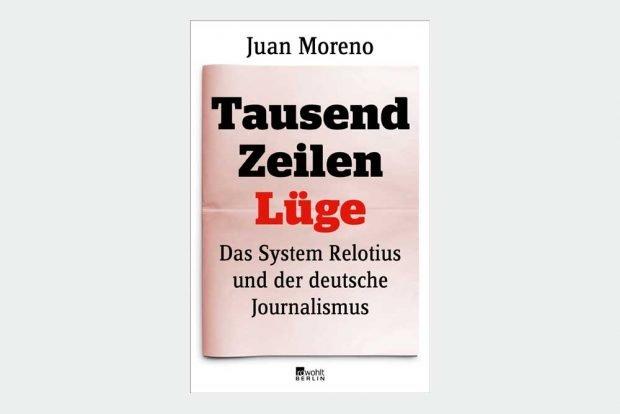 Juan Moreno: Tausend Zeilen Lüge. Cover: Rowohlt Verlag