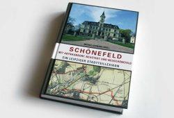 Michael Liebmann (Hrsg.): Schönefeld mit Abtnaundorf, Neustadt und Neuschönefeld. Foto: Ralf Julke