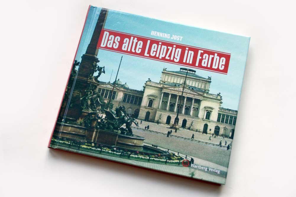 Henning Jost: Das alte Leipzig in Farbe. Foto: Ralf Julke