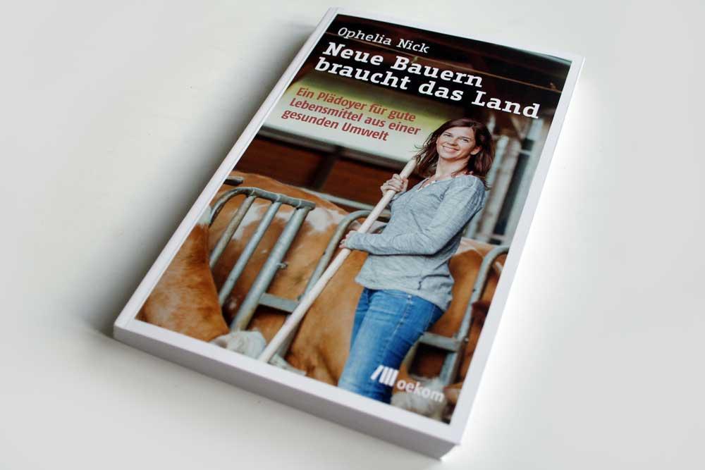 Ophelia Nick: Neue Bauern braucht das Land. Foto: Ralf Julke
