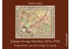 Dr. Eckhard Jäger: Johann George Schreiber (1676–1750). Cover: Verlag Rockstuhl