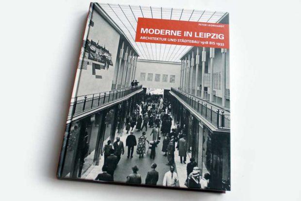 Peter Leonhardt: Moderne in Leipzig. Foto: Ralf Julke