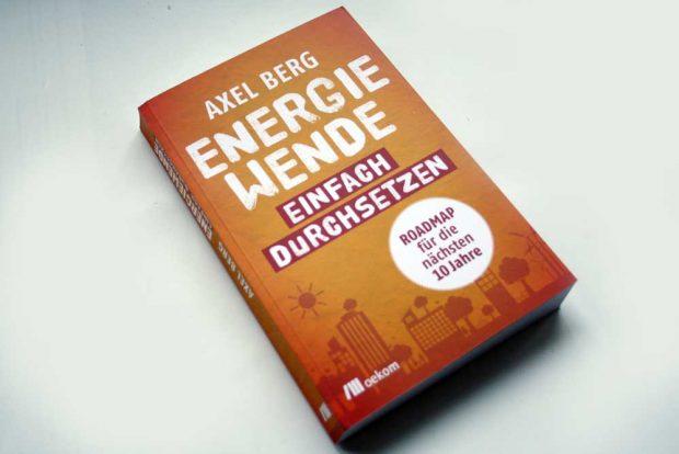 Axel Berg: Energiewende einfach durchsetzen. Foto: Ralf Julke