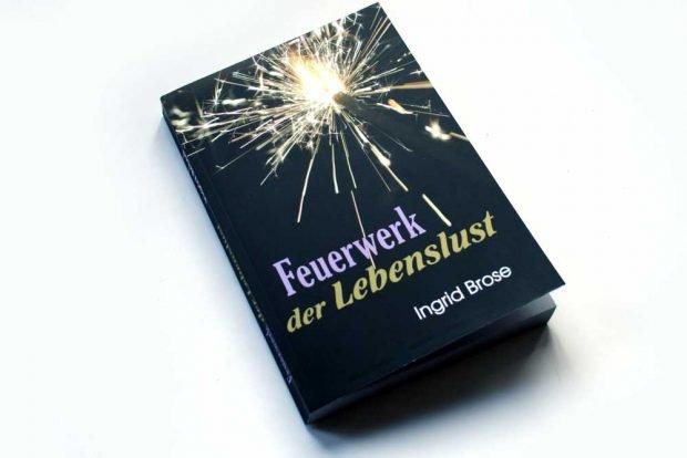 Ingrid Brose: Feuerwerk der Lebenslust. Foto: Ralf Julke