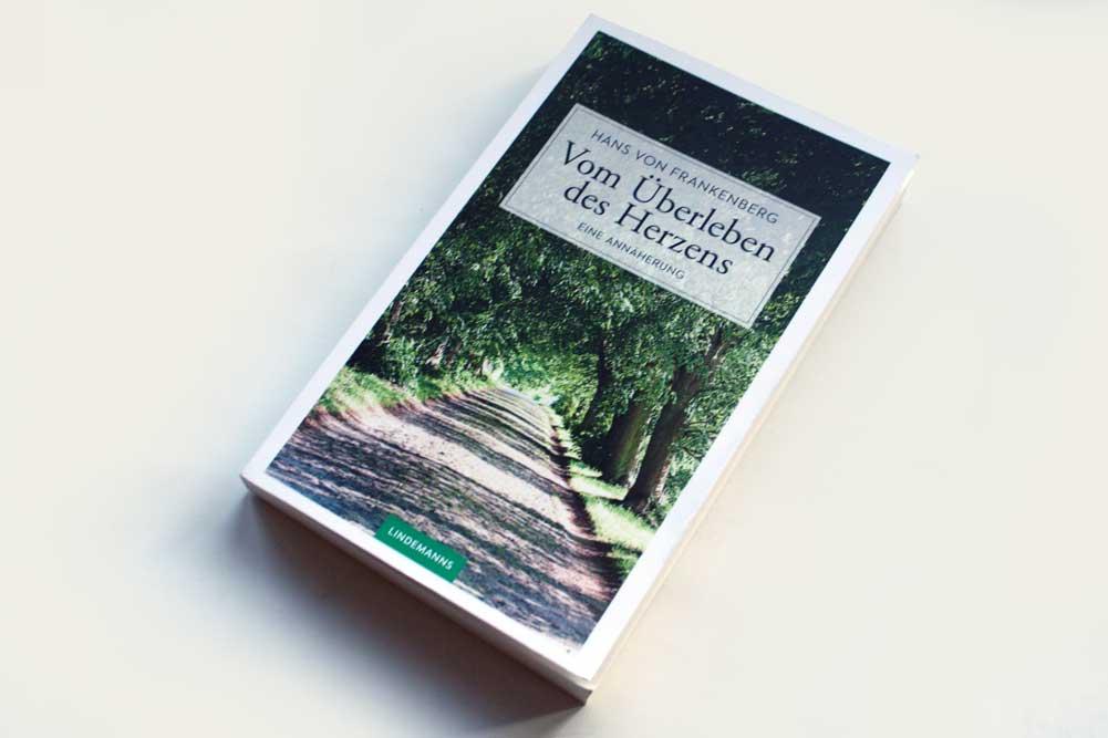 Hans von Frankenberg: Vom Überleben des Herzens. Foto: Ralf Julke