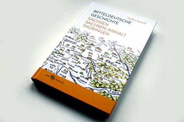 Steffen Raßloff: Mitteldeutsche Geschichte. Foto: Ralf Julke