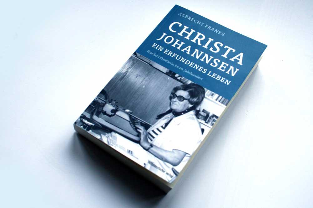 Albrecht Franke: Christa Johannsen. Ein erfundenes Leben. Foto: Ralf Julke