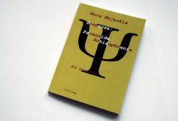 Mara Majeskie: Diagnose: Paranoide Schizophrenie. Foto: Ralf Julke