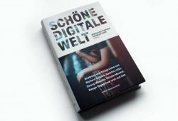 Bernhard Pörksen, Andreas Narr (Hrsg.): Schöne digitale Welt. Foto: Ralf Julke
