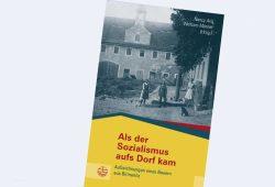 Nancy Aris, Wolfram Männel (Hrsg.): Als der Sozialismus ins Dorf kam. Cover: Evangelische Verlagsanstalt