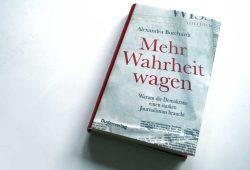 Alexandra Borchardt: Mehr Wahrheit wagen. Foto: Ralf Julke