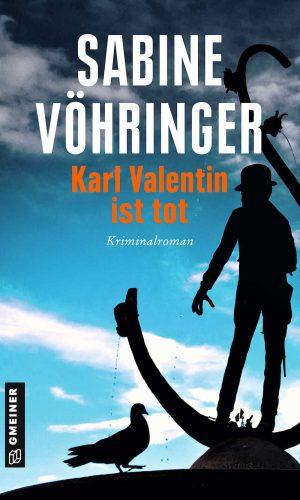 Sabine Vöhringer: Karl Valentin ist tot. Cover: Gmeiner Verlag