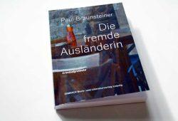 Paul Braunsteiner: Die fremde Ausländerin. Foto: Ralf Julke