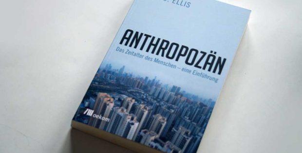 Erle C. Ellis: Anthropozän. Foto: Ralf Julke