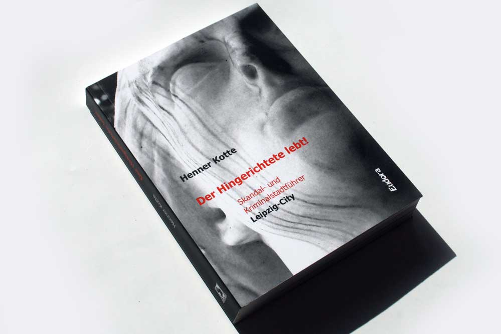 Henner Kotte: Der Hingerichtete lebt! Foto: Ralf Julke