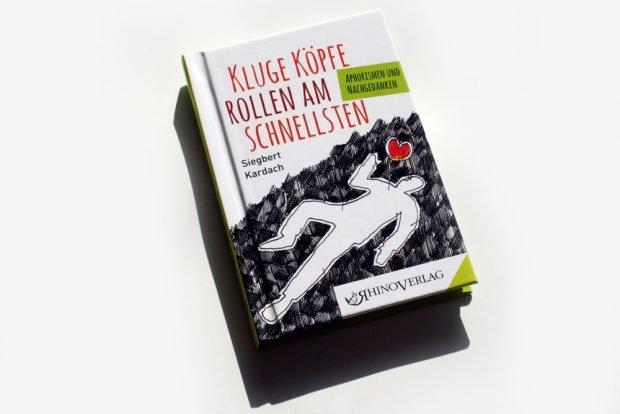 Siegbert Kardach: Kluge Köpfe rollen am schnellsten. Foto: Ralf Julke