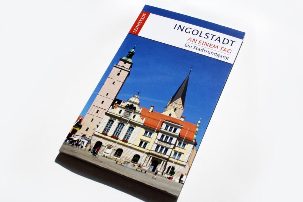 Franziska Reif: Ingolstadt an einem Tag. Foto: Ralf Julke
