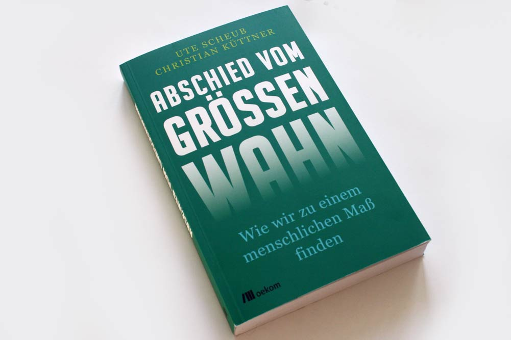 Ute Scheub, Christian Küttner: Abschied vom Größenwahn. Foto: Ralf Julke