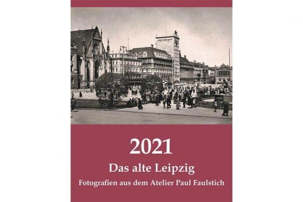 Das alte Leipzig. Kalender für 2021. Foto: LTM