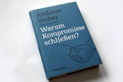 Andreas Weber: Warum Kompromisse schließen? Foto: Ralf Julke