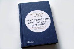 Meinhard Miegel: Das System ist am Ende. Das Leben geht weiter. Foto: Ralf Julke