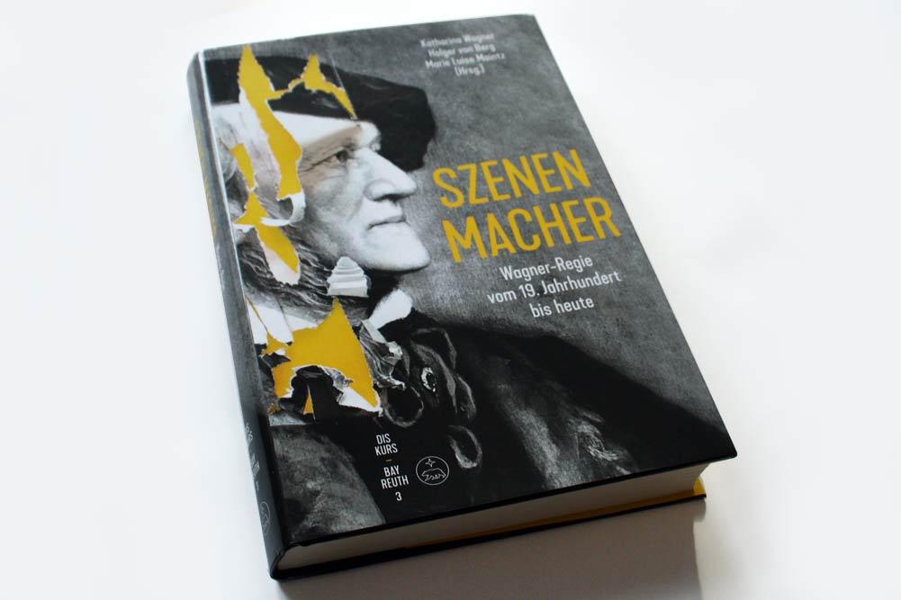 Katharina Wagner, Holger von Berg, Marie Luise Maintz (Hrsg.): Szenenmacher. Foto: Ralf Julke
