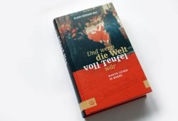 Klaus-Rüdiger Mai: Und wenn die Welt voll Teufel wär. Foto: Ralf Julke