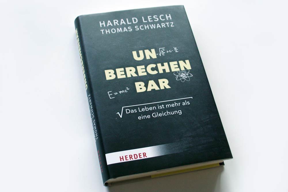 Harald Lesch, Thomas Schwartz: Unberechenbar. Foto: Ralf Julke