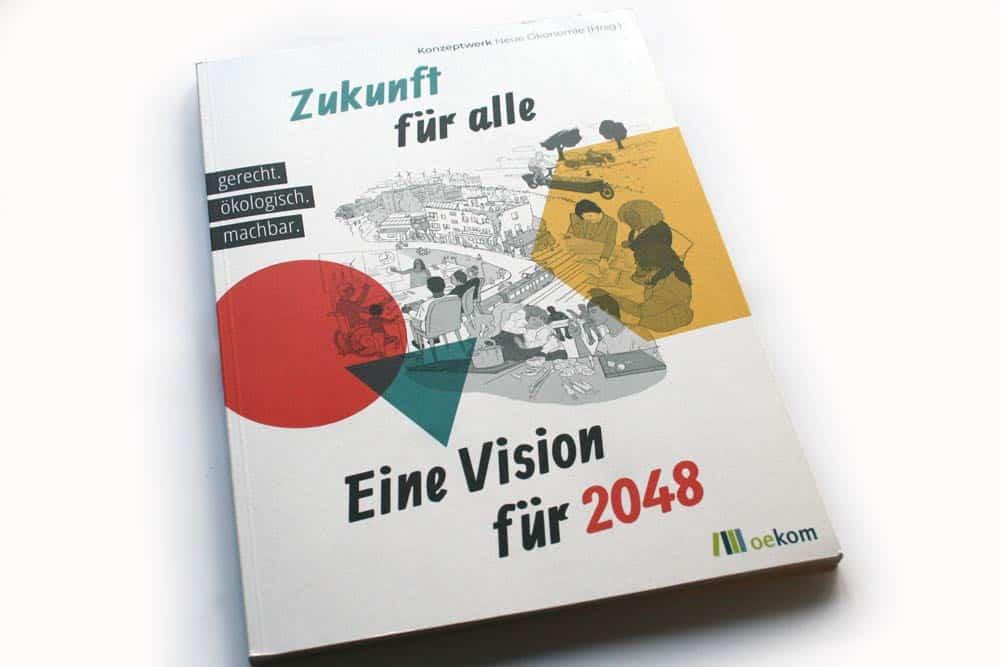Konzeptwerk Neue Ökonomie (Hrsg.): Zukunft für alle. Foto: Ralf Julke