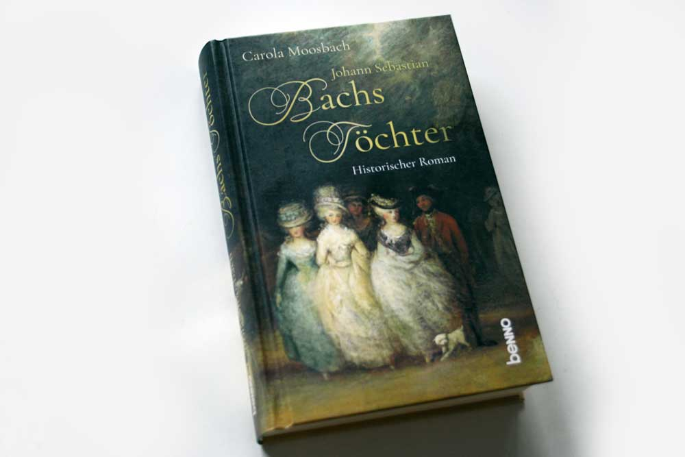 Carola Moosbach: Johann Sebastian Bachs Töchter. Foto: Ralf Julke