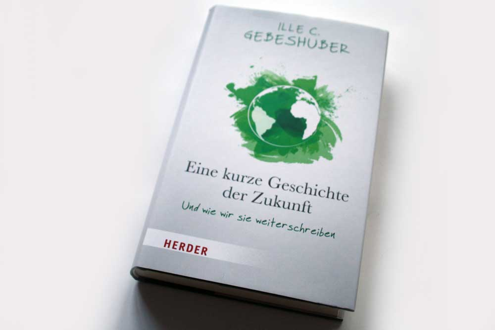 Ille C. Gebeshuber: Eine kurze Geschichte der Zukunft. Foto: Ralf Julke